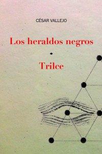 Los heraldos negros ; Trilce