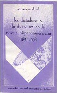 Los dictadores y la dictadura en la novela hispanoamericana (1851-1978)