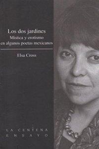 Los dos jardines. Mística y erotismo en algunos poetas mexicanos