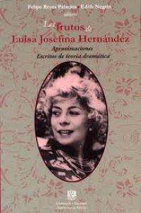 Los frutos de Luisa Josefina Hernández : aproximaciones : escritos de teoría dramática