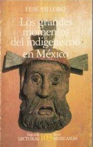 Los grandes momentos del indigenismo en México