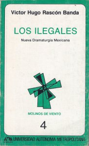 Los ilegales : Nueva dramaturgia mexicana