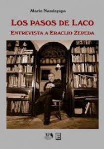 Los pasos de Laco : entrevista a Eraclio Zepeda