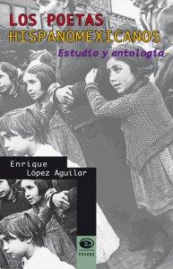 Los poetas hispanomexicanos : estudio y antología