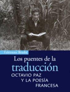 Los puentes de la traducción. Octavio Paz y la poesía francesa