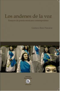 Los andenes de la voz : ensayos de poesía mexicana contemporánea