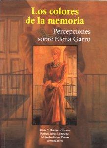 Los colores de la memoria : percepciones sobre Elena Garro