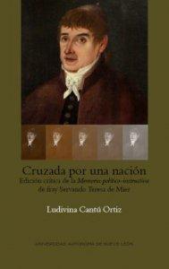 Cruzada por una nación : edición crítica de la memoria político-instructiva de fray Servando Teresa de Mier