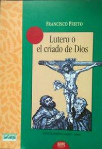 Lutero o el criado de Dios