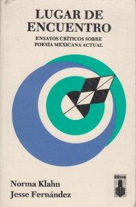 Lugar de encuentro : ensayos críticos sobre poesía mexicana actual