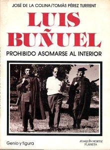 Prohibido asomarse al interior : conversaciones con Luis Buñuel