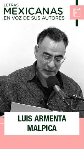 En voz de Luis Armenta Malpica