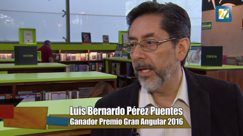 Lo mejor de las letras - Luis Bernardo Pérez Puentes ganador del Premio Gran Angular 2016