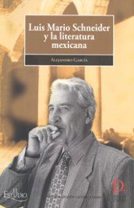 Luis Mario Schneider y la literatura mexicana