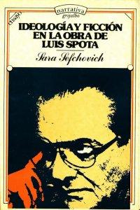 Ideología y ficción en la obra de Luis Spota