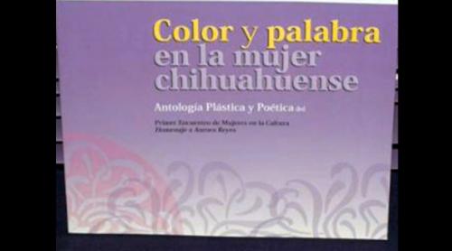 Luis Y. Aragón presenta ''Color y palabra en la mujer chihuahuense''