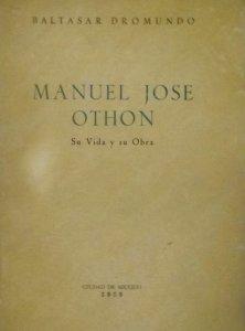 Manuel José Othón, su vida y su obra