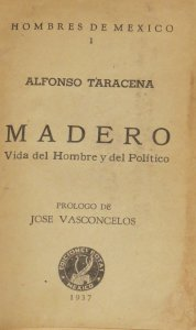 Madero : vida del hombre y del político