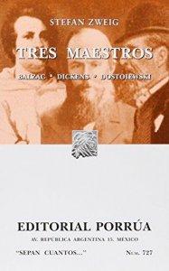 Tres maestros : Balzac, Dickens, Dostoiewski