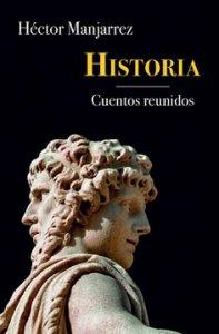 Historia : cuentos reunidos 1967-2016