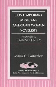 Contemporary Mexican-American women novelists : toward a feminist identity