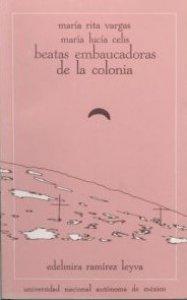 María Rita Vargas, María Lucía Celis. Beatas embaucadoras de la Colonia