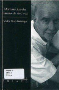 Mariano Azuela, retrato de viva voz