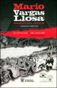 Mario Vargas Llosa. Perspectivas críticas