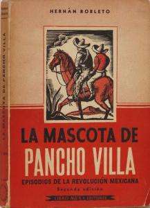 La mascota de Pancho Villa : episodios de la Revolución Mexicana