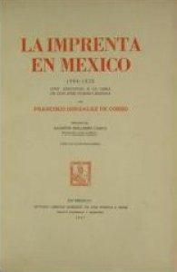 La imprenta en México, 1594-1820 : cien adiciones a la obra de don José Toribio Medina