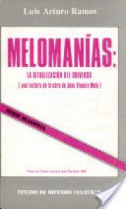 Melomanías : la ritualización del universo : una lectura de la obra de Juan Vicente Melo