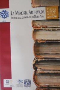 La memoria archivada : los judíos en la configuración del México plural
