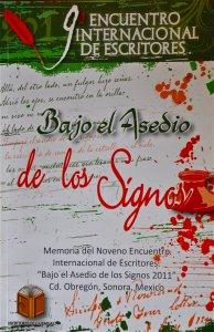 Memoria del Noveno Encuentro Internacional de Escritores : bajo el Asedio de los Signos 2011