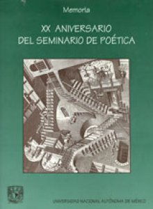 Memoria: XX Aniversario del Seminario de Poética