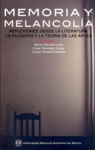 Memoria y melancolía: reflexiones desde la literatura, la filosofía y la teoría de las artes