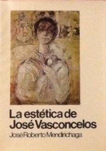 La estética de José Vasconcelos