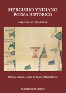 Mercurio Yndiano : poema histórico