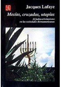 Mesías, cruzadas, utopías : el judeo-cristianismo en las sociedades iberoamericanas