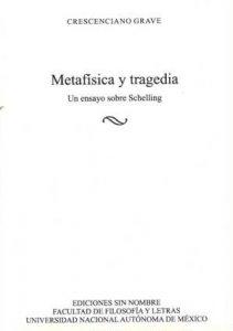 Metafísica y tragedia : un ensayo sobre Schelling