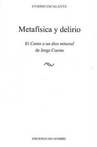 Metafísica y delirio. El Canto a un dios mineral de Jorge Cuesta