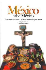 México sabe México : textos de cincuenta prosistas contemporáneos