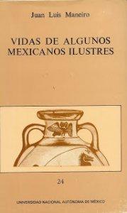 Vidas de algunos mexicanos ilustres