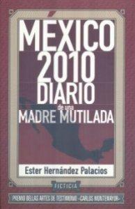 México 2010. Diario de una madre mutilada