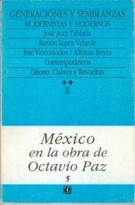 México en la obra de Octavio Paz, II. Generaciones y semblanzas: Escritores y letras de México, 2. Modernistas y modernos