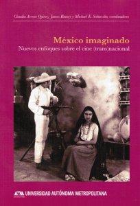 México imaginado : nuevos enfoques sobre el cine (trans)nacional.