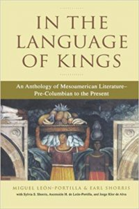 In the Language of Kings : An Anthology of Mesoamerican Literature, Pre-Columbian to the Present