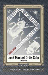 El libro de los seres no imaginarios : minibichario : antología