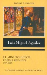 El minuto difícil : poemas reunidos (1979-2007)