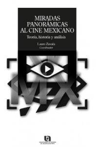 Miradas panorámicas al cine mexicano : teoría, historia y análisis