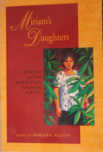 Miriam's daughters : Jewish Latin American women poets